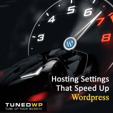 Hosting Settings That Speed Up WordPress