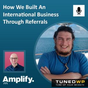How We Built An International Business Through Referrals